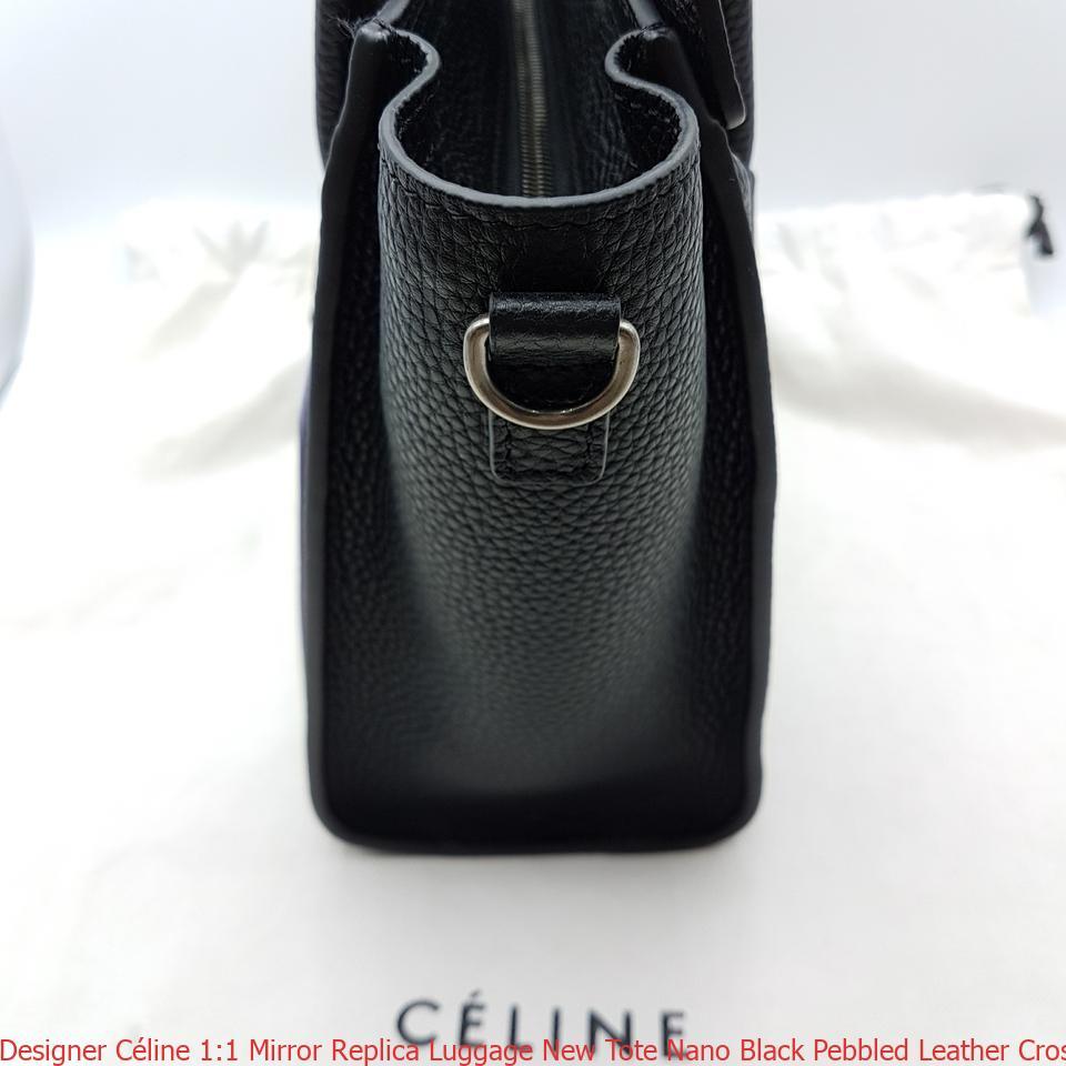 Designer Céline 1 Mirror Replica Luggage New Tote Nano Black Pebbled Leather Cross Body Bag Celine Price