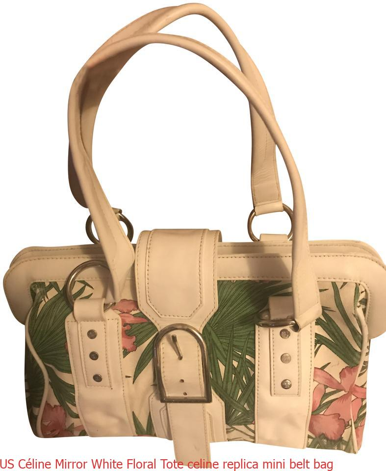 3a4e5f67cbfa US Céline Mirror White Floral Tote celine replica mini belt bag – Replica  Designer Belts – Highest Quality Replica Bags Belts On The Market